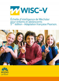 Echelle d'intelligence de Wechsler pour enfants et adolescents - cinquième édition