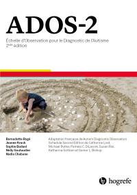 Echelle d'observation pour le diagnostic de l'autisme - seconde édition